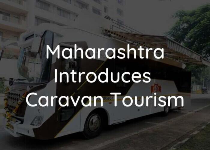 Maharashtra Introduces caravan Tourism