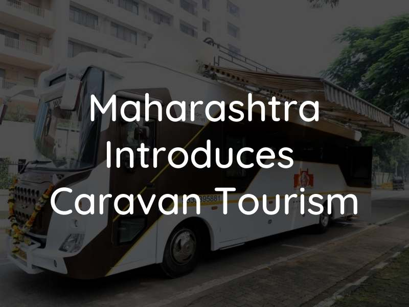 Maharashtra Introduces caravan Tourism