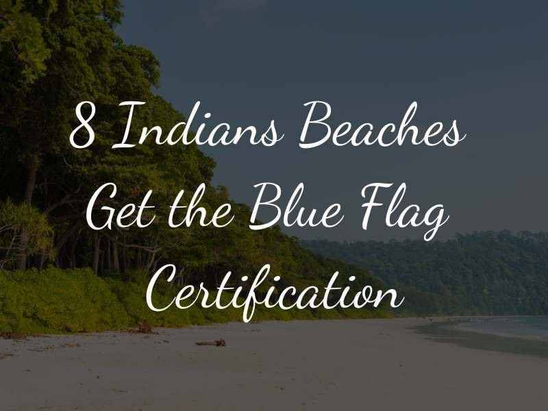 8 Indians Beaches Get the Blue Flag Certification